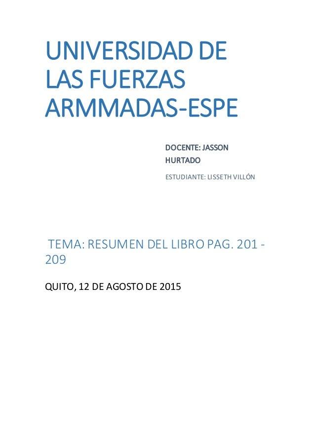 UNIVERSIDAD DE LAS FUERZAS ARMMADAS-ESPE DOCENTE: JASSON HURTADO ESTUDIANTE: LISSETH VILLÓN TEMA: RESUMEN DEL LIBRO PAG. 2...