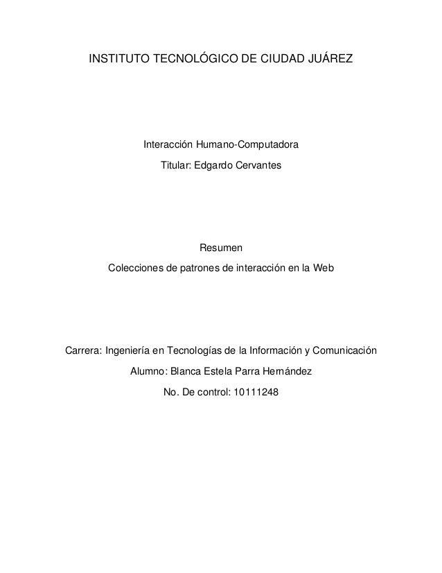INSTITUTO TECNOLÓGICO DE CIUDAD JUÁREZ Interacción Humano-Computadora Titular: Edgardo Cervantes Resumen Colecciones de pa...