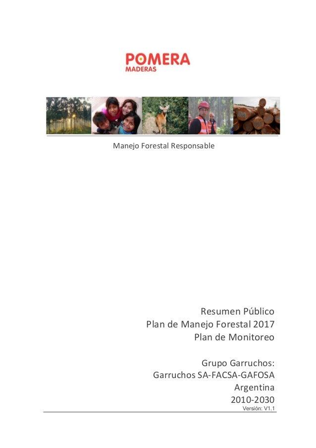 Resumen Público Plan de Manejo Forestal 2017 Plan de Monitoreo Grupo Garruchos: Garruchos SA-FACSA-GAFOSA Argentina 2010-2...