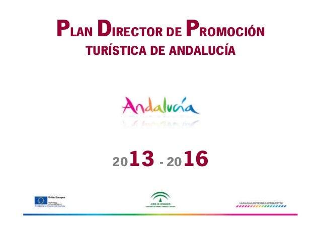 PLAN DIRECTOR DE PROMOCIÓN TURÍSTICA DE ANDALUCÍA  13 - 2016  20