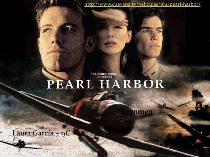 http://www.cuevana.tv/peliculas/164/pearl-harbor/<br />Resumen<br />Laura García – 9C<br />