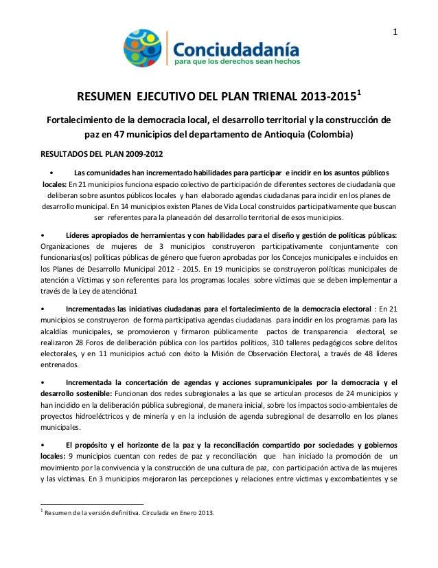 1RESUMEN EJECUTIVO DEL PLAN TRIENAL 2013-20151Fortalecimiento de la democracia local, el desarrollo territorial y la const...