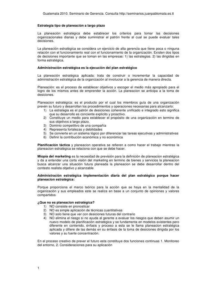 Guatemala 2010. Seminario de Gerencia. Consulta http://seminarios.juanpablomata.es.tt   Estrategia tipo de planeación a la...