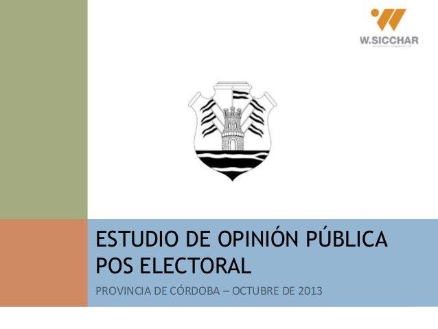 ESTUDIO DE OPINIÓN PÚBLICA POS ELECTORAL PROVINCIA DE CÓRDOBA – OCTUBRE DE 2013