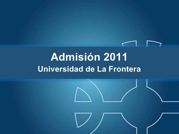 Resumen proceso admisión 2011 (12.01.2011)