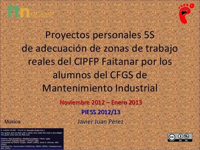 Proyectos personales 5S de adecuación de zonas de trabajo reales del CIPFP Faitanar por los alumnos del CFGS de Mantenimie...