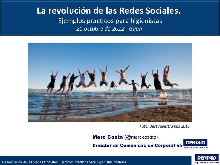 La revolución de las Redes Sociales.                                    Ejemplos prácticos para higienistas               ...