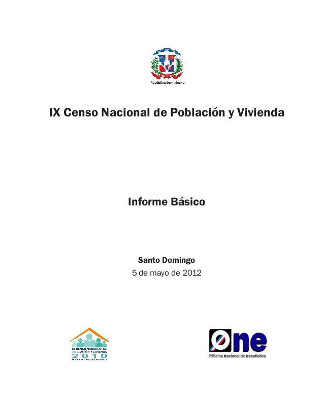 IX Censo Nacional de Población y Vivienda             Informe Básico                Santo Domingo              5 de mayo d...