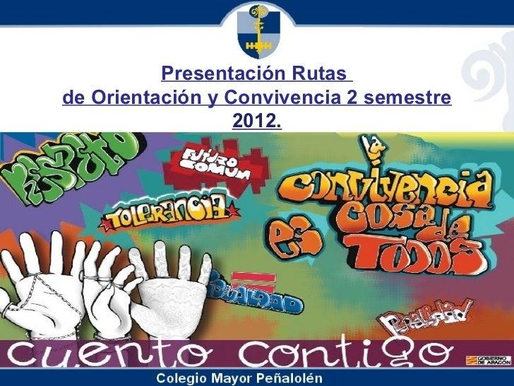 Presentación Rutasde Orientación y Convivencia 2 semestre                  2012.