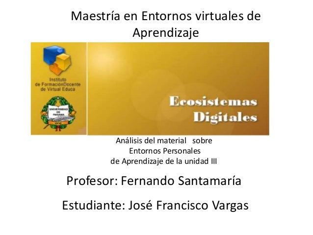 Maestría en Entornos virtuales de           Aprendizaje         Análisis del material sobre             Entornos Personale...