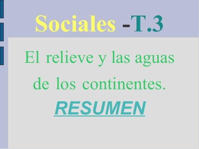 Sociales -T.3 El relieve y las aguas de los continentes. RESUMEN