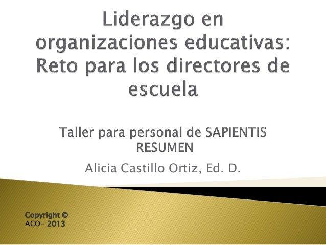 Alicia Castillo Ortiz, Ed. D.Copyright ©ACO- 2013