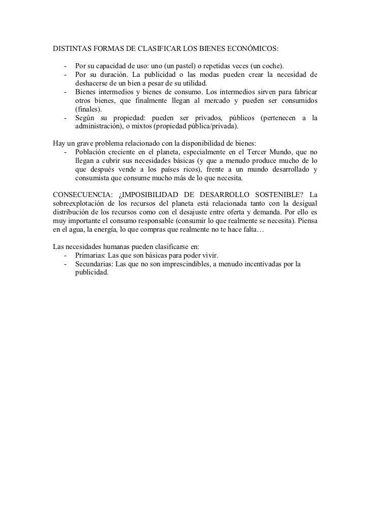 DISTINTAS FORMAS DE CLASIFICAR LOS BIENES ECONÓMICOS:     -   Por su capacidad de uso: uno (un pastel) o repetidas veces (...