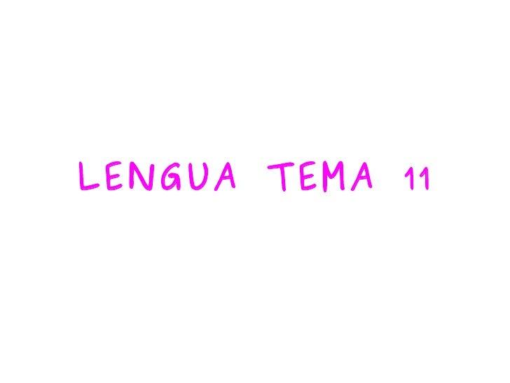 LENGUA TEMA 11