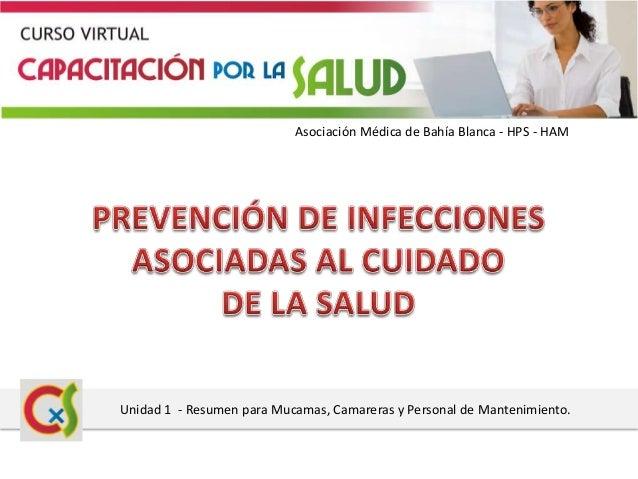 Asociación Médica de Bahía Blanca - HPS - HAMUnidad 1 - Resumen para Mucamas, Camareras y Personal de Mantenimiento.