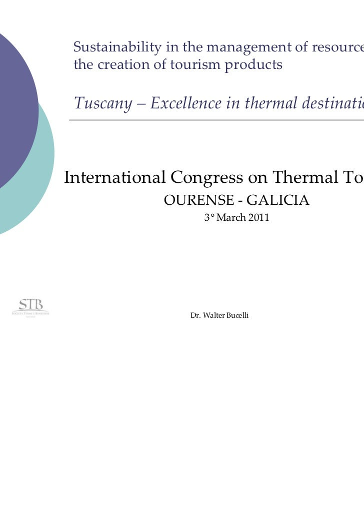 Sustainabilityinthemanagementofresourcesand thecreationoftourismproducts Tuscany– Excellenceinthermaldestin...