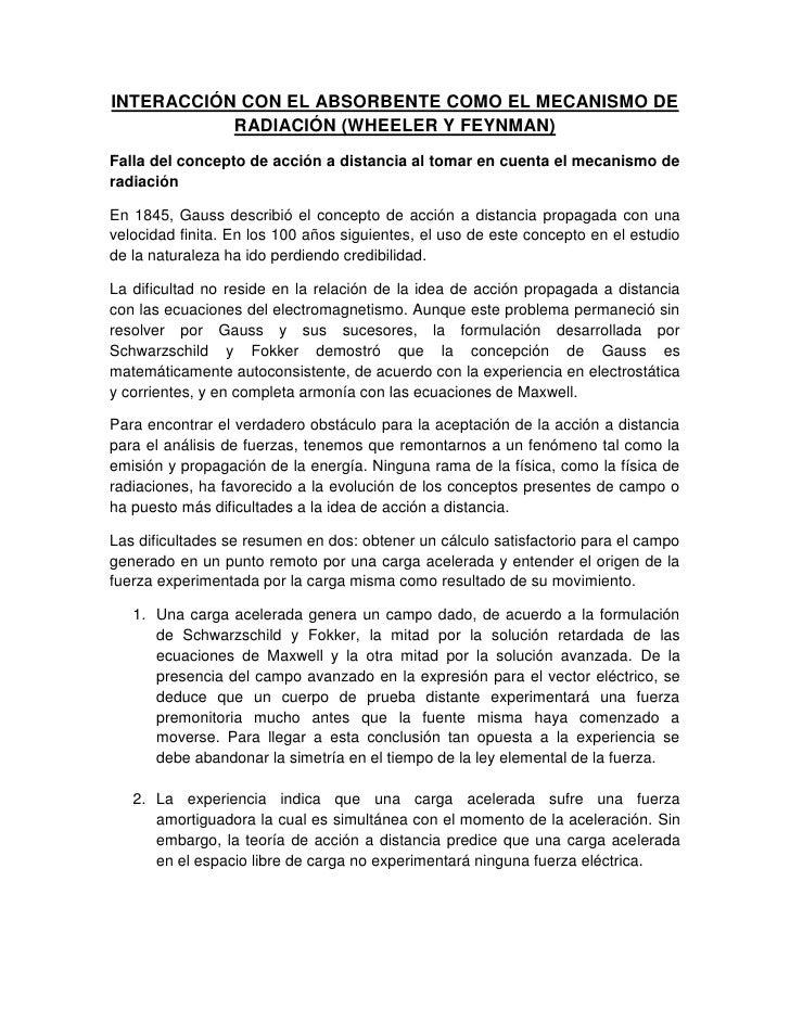 INTERACCIÓN CON EL ABSORBENTE COMO EL MECANISMO DE RADIACIÓN (WHEELER Y FEYNMAN)<br />Falla del concepto de acción a dista...