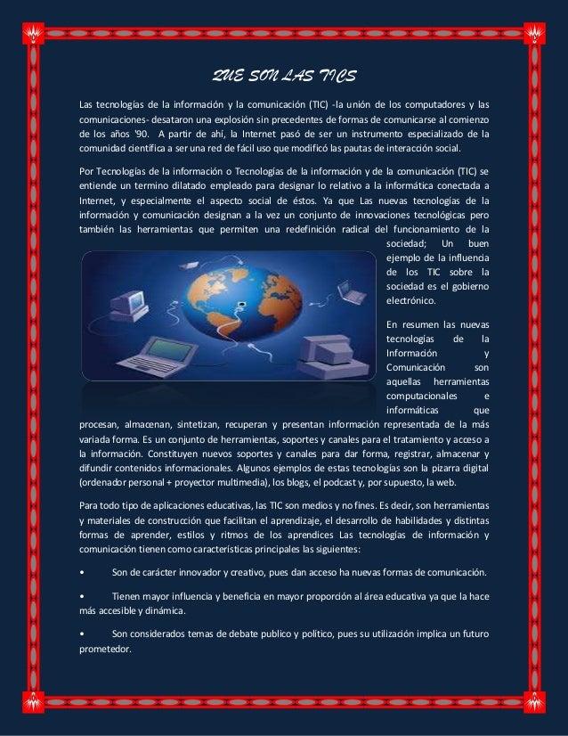 QUE SON LAS TICSLas tecnologías de la información y la comunicación (TIC) -la unión de los computadores y lascomunicacione...