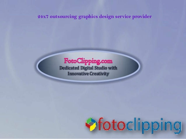 24x7 outsourcing graphics design service provider         Dedicated Digital Studio with            Innovative Creativity