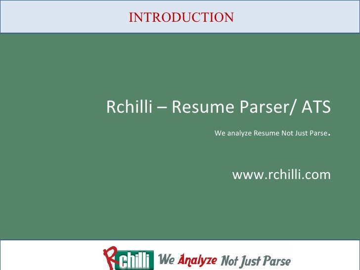 Rchilli – Resume Parser/ ATS We analyze Resume Not Just Parse . www.rchilli.com INTRODUCTION