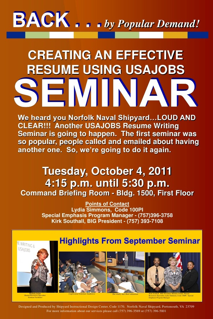 by Popular Demand!     CREATING AN EFFECTIVE     RESUME USING USAJOBSWe heard you Norfolk Naval Shipyard…LOUD ANDCLEAR!!! ...