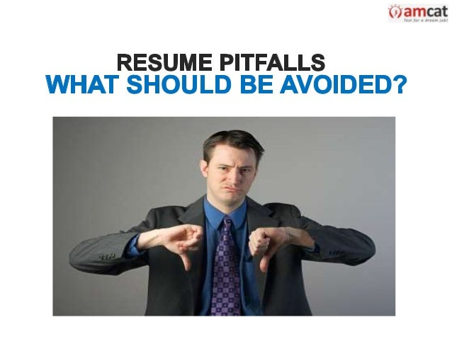 resume pitfalls what should be avoided