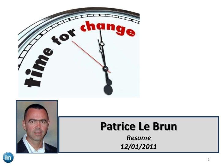 Patrice Le Brun     Resume   12/01/2011                  1