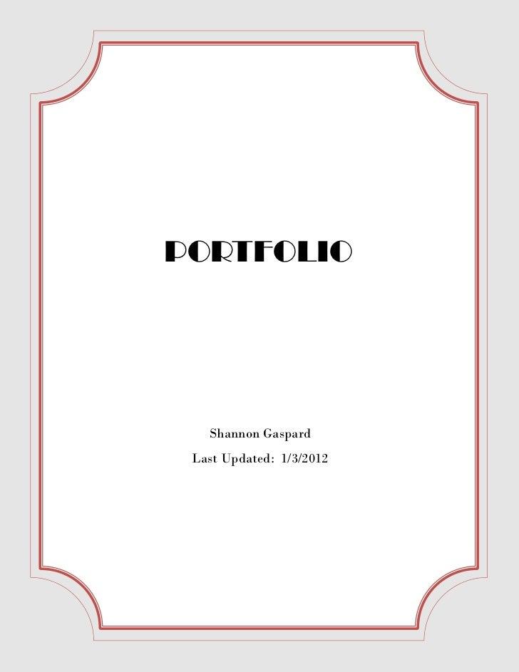 PORTFOLIO   Shannon Gaspard Last Updated: 1/3/2012
