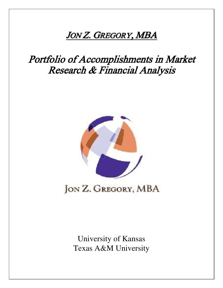 JON Z. GREGORY, MBA  Portfolio of Accomplishments in Market      Research & Financial Analysis                University o...