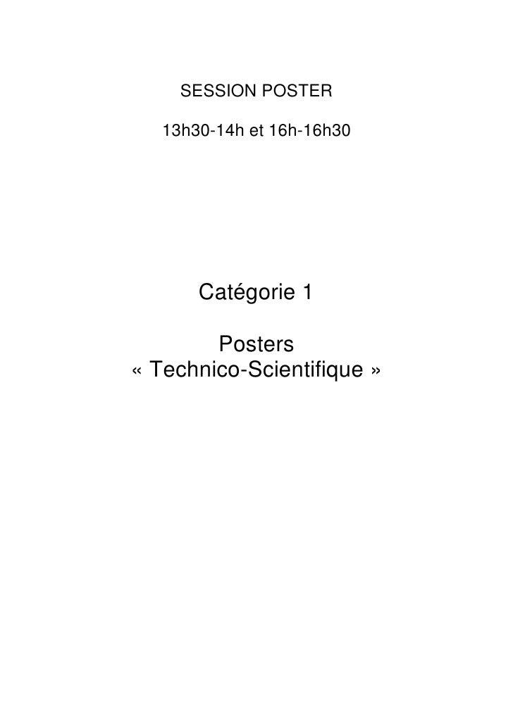 SESSION POSTER     13h30-14h et 16h-16h30            Catégorie 1          Posters « Technico-Scientifique »