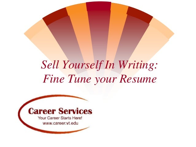 Sell Yourself In Writing:Fine Tune your Resume