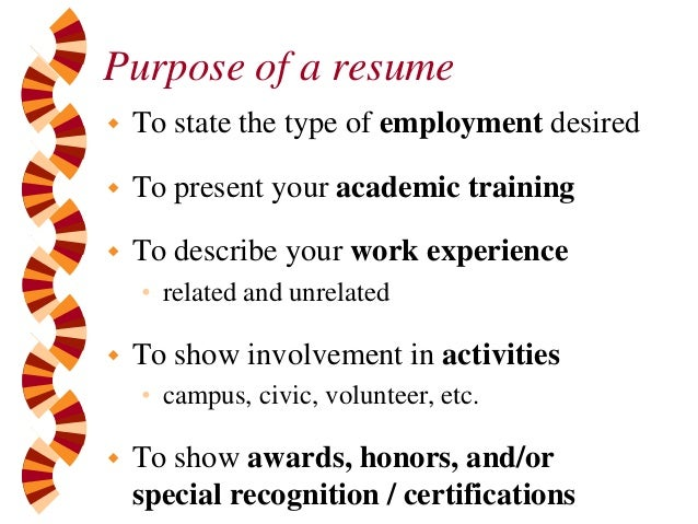 Purpose Of A Resume To State The ...