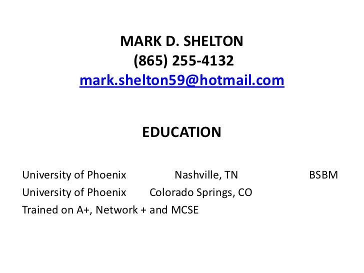 MARK D. SHELTON                  (865) 255-4132           mark.shelton59@hotmail.com                       EDUCATIONUniver...