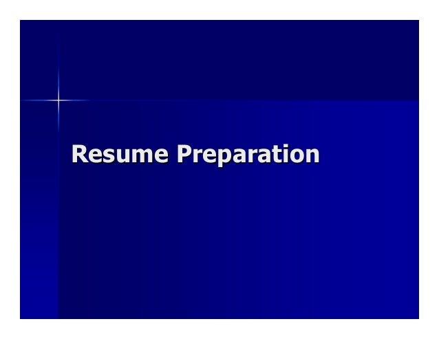 Resume PreparationResume Preparation