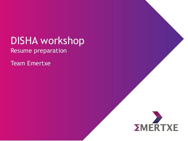 DISHA workshop Resume preparation Team Emertxe