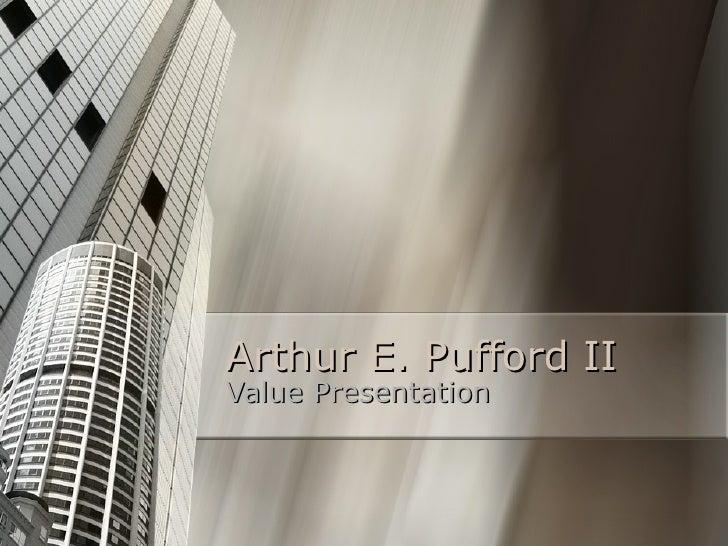 Arthur E. Pufford II Value Presentation