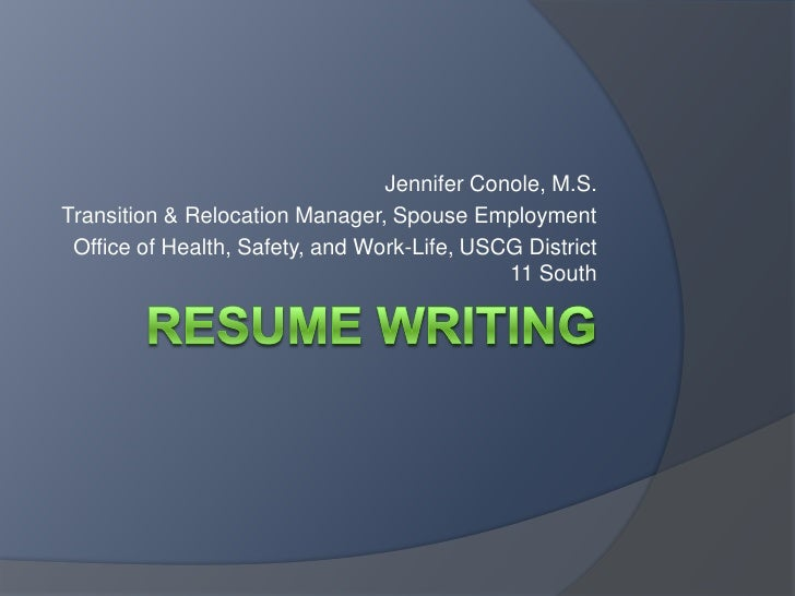 Jennifer Conole, M.S.Transition & Relocation Manager, Spouse Employment Office of Health, Safety, and Work-Life, USCG Dist...