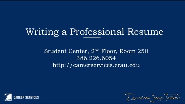 writing a professional resume student center 2nd floor room 250 3862266054 http