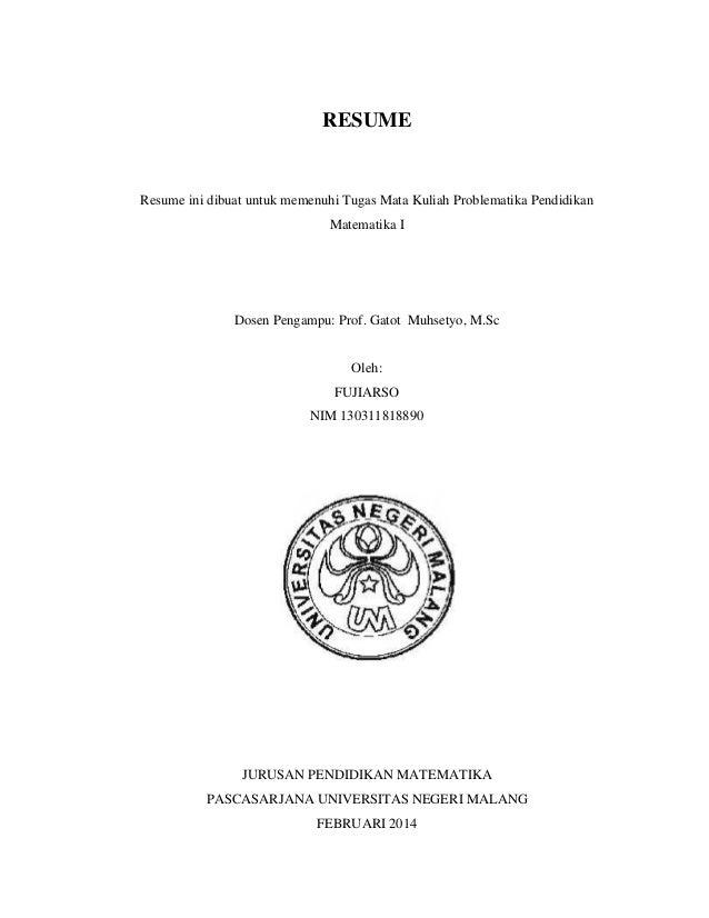 RESUME  Resume ini dibuat untuk memenuhi Tugas Mata Kuliah Problematika Pendidikan Matematika I  Dosen Pengampu: Prof. Gat...