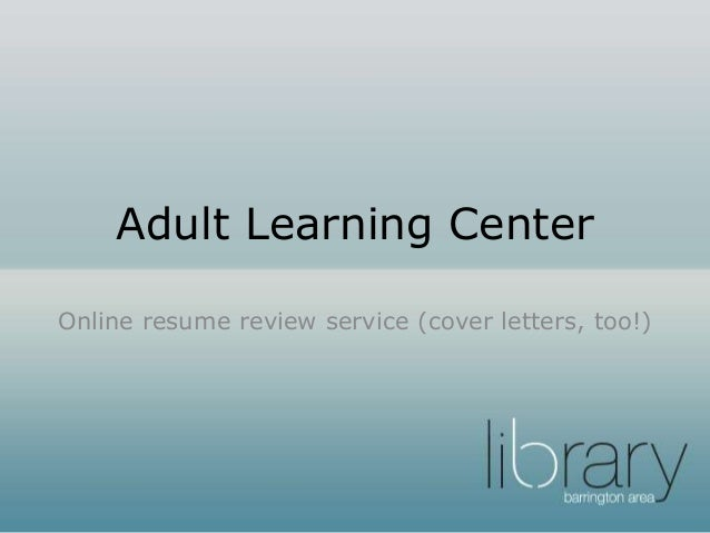 Adult Learning Center Resume And Cover Letter Review Service