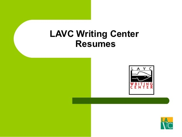 LAVC Writing Center     Resumes
