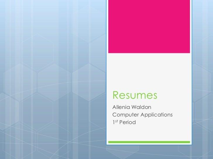 ResumesAllenia WaldonComputer Applications1st Period