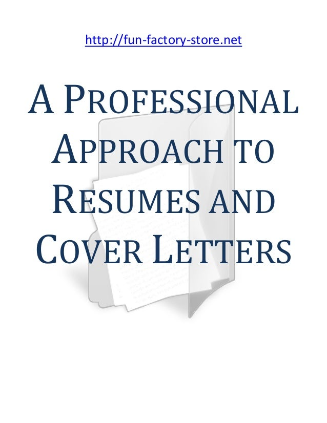 Resumes and cover letters resumes and cover letters httpfun factory store a professional approach to resumes fandeluxe Gallery