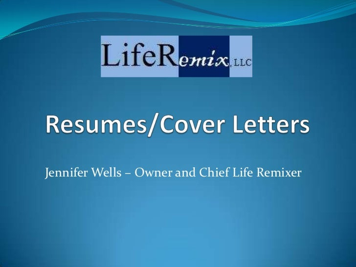 Jennifer Wells – Owner and Chief Life Remixer