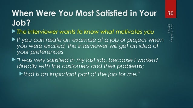 when were you most satisfied in your job
