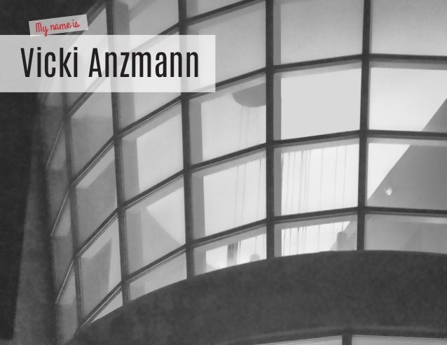 Vicki Anzmann My name is