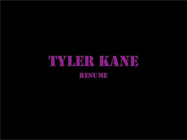 TYLER KANE   Resume