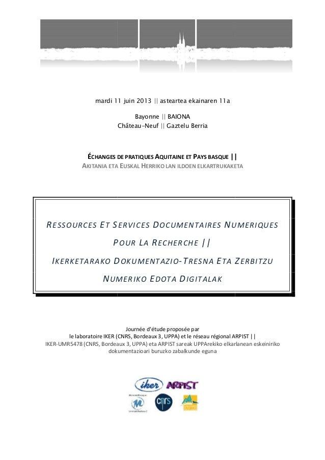 mardi 11 juin 2013 || asteartea ekainaren 11a Château ÉCHANGES DE PRATIQUES AKITANIA ETA RESSOURCES ET S P IKERKETARAKO D ...