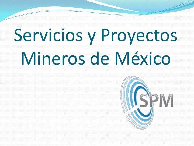 Servicios y Proyectos Mineros de México