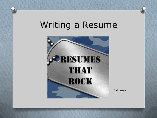 Writing a Resume               Fall 2012